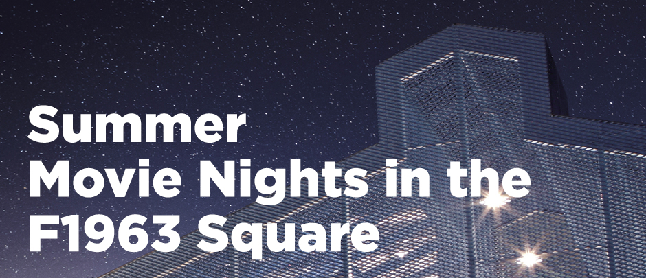 Summer Movie Nights in the F1963 Square